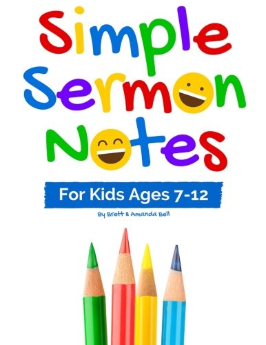 Simple Sermon Notes: For Kids Ages 7-12 from CreateSpace Independent Publishing Platform