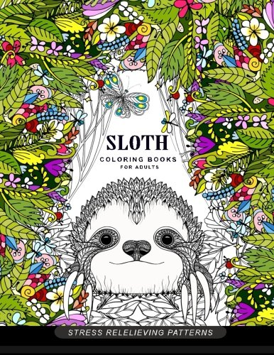 Sloth coloring book for adults: (Animal Coloring Books for Adults) from CreateSpace Independent Publishing Platform