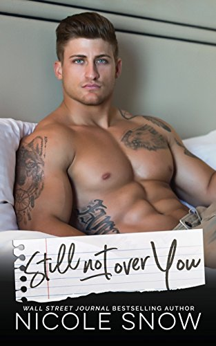 Still Not Over You: An Enemies to Lovers Romance from CreateSpace Independent Publishing Platform