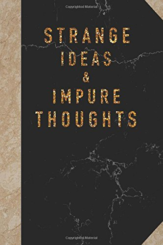 "Strange Ideas & Impure Thoughts: Funny Quote notebooks Wide Ruled College Lined   Composition Notebook For 132 Pages of 6""x9"" inches from CreateSpace Independent Publishing Platform"