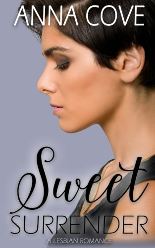 Sweet Surrender: A Lesbian Romance from CreateSpace Independent Publishing Platform