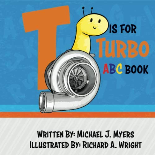 T is for Turbo: ABC Book (Motorhead Garage Series) from CreateSpace Independent Publishing Platform
