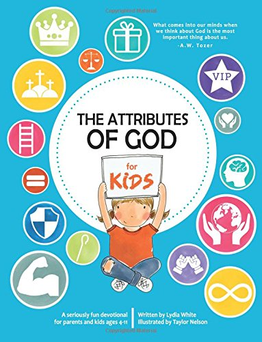 The Attributes of God for Kids: A devotional for parents and kids ages 4-11. from CreateSpace Independent Publishing Platform