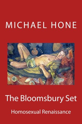 The Bloomsbury Set: Homosexual Renaissance from CreateSpace Independent Publishing Platform