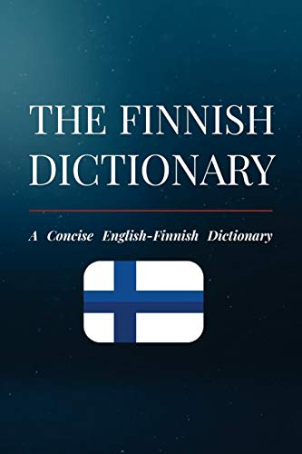 The Finnish Dictionary: A Concise English-Finnish Dictionary from CreateSpace Independent Publishing Platform