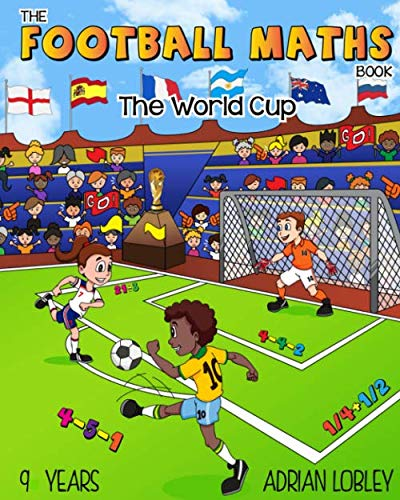 The Football Maths Book - The World Cup: A Key Stage 2 maths book for children who love soccer from CreateSpace Independent Publishing Platform