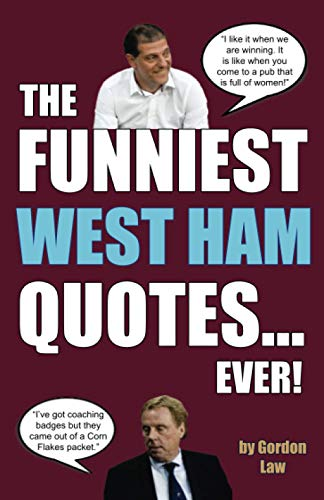 The Funniest West Ham Quotes... Ever! from CreateSpace Independent Publishing Platform