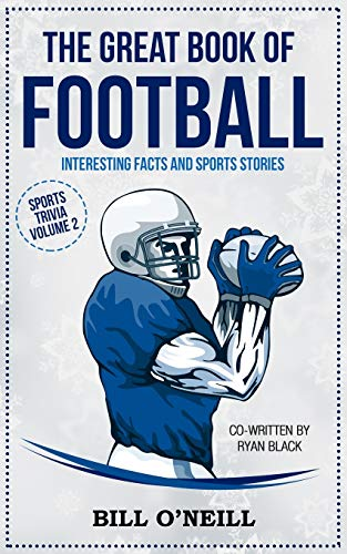 The Great Book of Football: Interesting Facts  and Sports Stories: Volume 2 (Sports Trivia) from CreateSpace Independent Publishing Platform