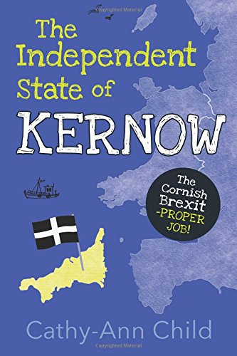 The Independent State of Kernow from CreateSpace Independent Publishing Platform