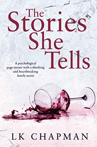 The Stories She Tells: A psychological page-turner with a shocking and heartbreaking family secret from CreateSpace Independent Publishing Platform