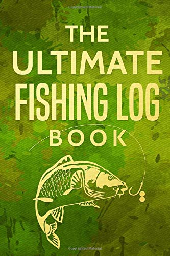 The Ultimate Fishing Log Book: The Essential Accessory For The Tackle Box from CreateSpace Independent Publishing Platform