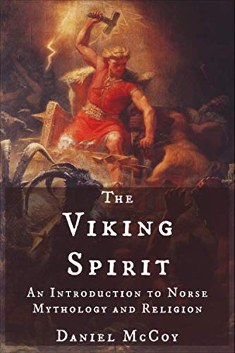 The Viking Spirit: An Introduction to Norse Mythology and Religion from CreateSpace Independent Publishing Platform