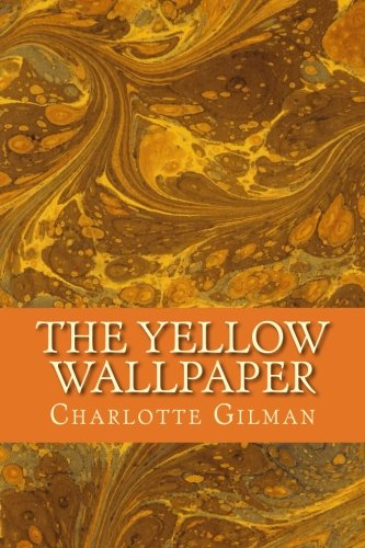 The Yellow Wallpaper from CreateSpace Independent Publishing Platform