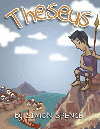 Theseus: Book 6- Early Myths: Kids Books on Greek Myth: Volume 6 from CreateSpace Independent Publishing Platform