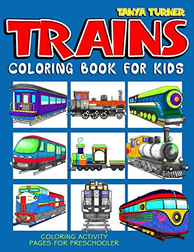 Trains Coloring Book For Kids: Coloring Activity Pages For Preschooler from CreateSpace Independent Publishing Platform