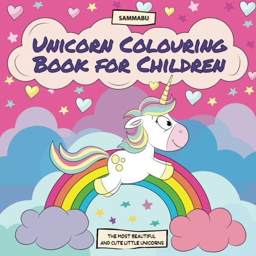 Unicorn Colouring Book for Children: The Most Beautiful and Cute Little Unicorns from CreateSpace Independent Publishing Platform