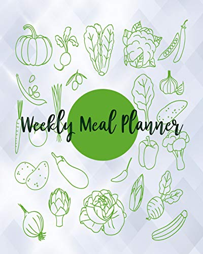 Weekly Meal Planner: Food Planner & Grocery list Menu Food Planners Prep Book Eat Records Journal Diary Notebook Log Book Size 8x10 Inches 104 Pages Fresh Food Style: Volume 6 from CreateSpace Independent Publishing Platform