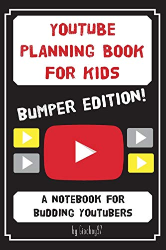 YouTube Planning Book for Kids: BUMPER EDITION: a bumper edition of our popular notebook for budding Youtubers from CreateSpace Independent Publishing Platform