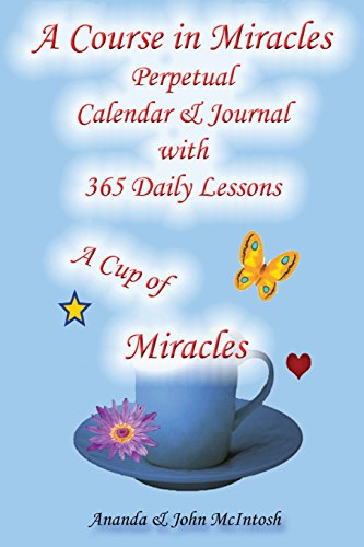 A Course in Miracles: Perpetual Calendar and Notebook from CreateSpace Independent Publishing Platform