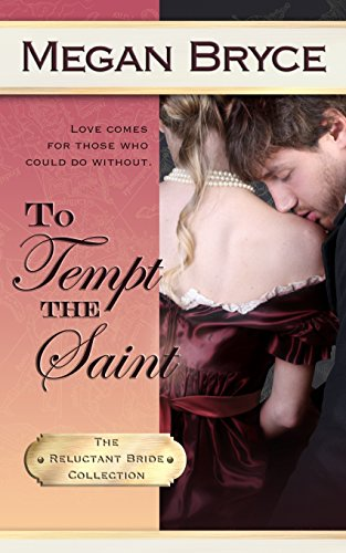 To Tempt The Saint: Volume 4 (The Reluctant Bride Collection) from Createspace Independent Publishing Platform