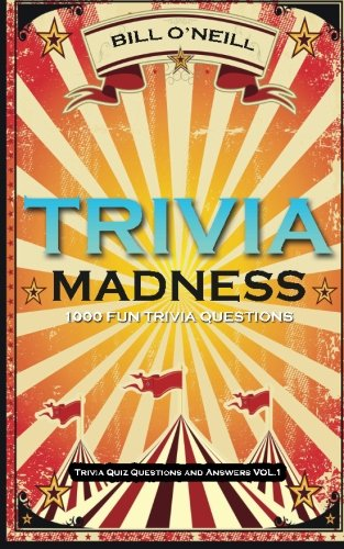 Trivia Madness: 1000 Fun Trivia Questions: Volume 1 (Trivia Quiz Questions and Answers) from Createspace Independent Publishing Platform