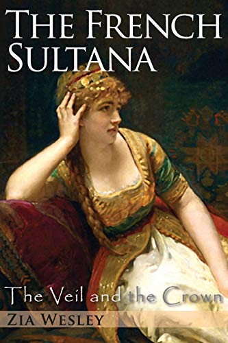 The French Sultana: Volume 2 (The Veil and the Crown) from Createspace