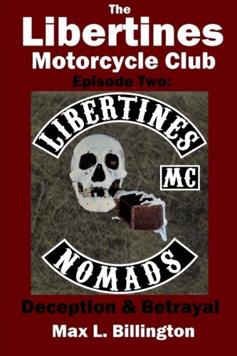 The Libertines Motorcycle Club: Deception and Betrayal: Volume 2 from Createspace