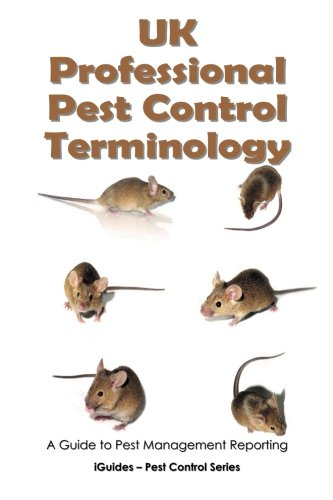 UK Professional Pest Control Terminology: A Guide to Pest Management Reporting (iGuides - Pest Control Series) from Createspace