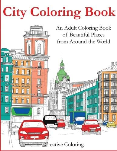 City Coloring Book: An Adult Coloring Book of Beautiful Places from Around the World (Adult Coloring Books) from Creative Coloring Press