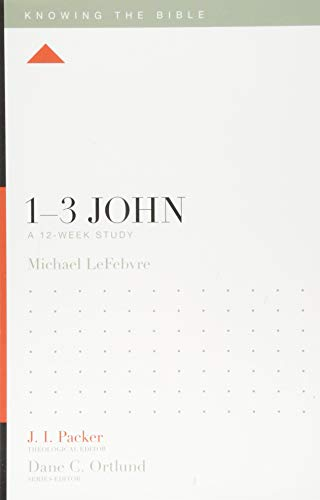 1–3 John: A 12-Week Study (Knowing the Bible) from Crossway Books