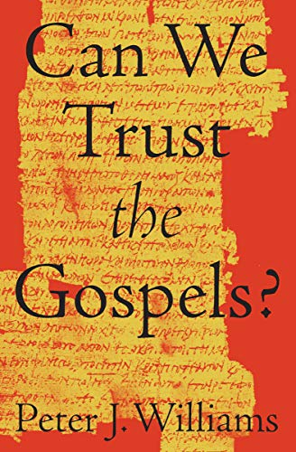 Can We Trust the Gospels? from Crossway Books