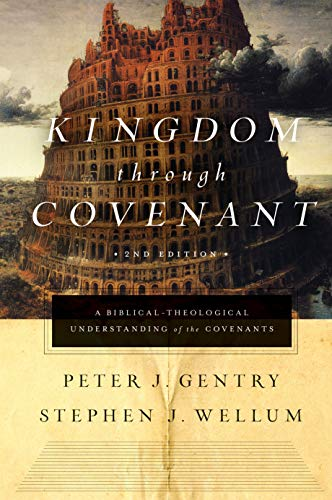Kingdom through Covenant: A Biblical-Theological Understanding of the Covenants from Crossway Books