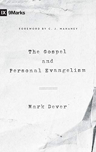 The Gospel and Personal Evangelism (9marks) from Crossway Books