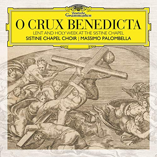 O Crux Benedicta. Lent and Holy Week at the Sistine Chapel from Deutsche Grammophon