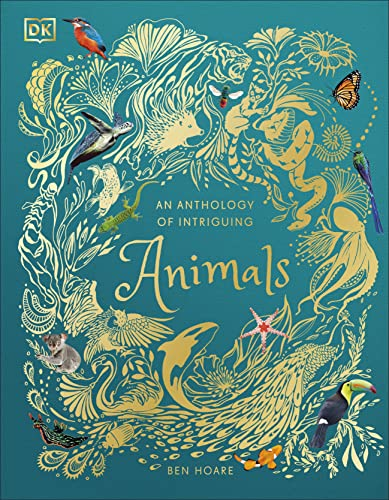 An Anthology of Intriguing Animals from DK Children