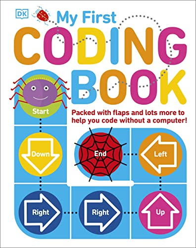 My First Coding Book: Packed with Flaps and Lots More to Help you Code without a Computer! from DK Children