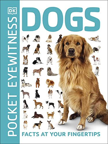 Pocket Eyewitness Dogs: Facts at Your Fingertips from DK Children
