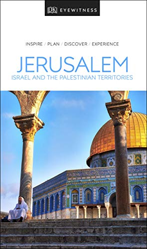 DK Eyewitness Travel Guide Jerusalem, Israel and the Palestinian Territories from DK Eyewitness Travel