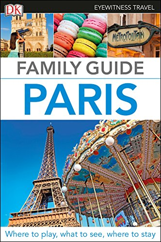 Family Guide Paris (DK Eyewitness Travel Guide) from DK Eyewitness Travel