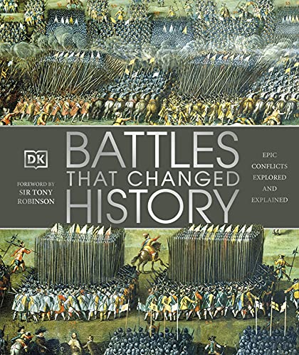 Battles that Changed History: Epic Conflicts Explored and Explained from DK