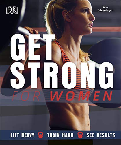 Get Strong For Women: Lift Heavy, Train Hard, See Results from DK