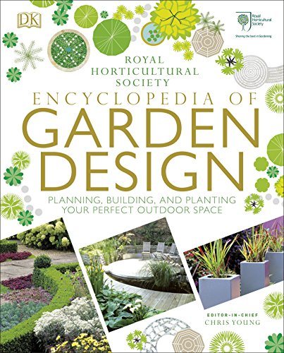 RHS Encyclopedia of Garden Design: Planning, Building and Planting Your Perfect Outdoor Space from DK