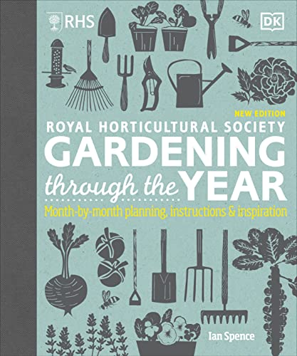RHS Gardening Through the Year: Month-by-month Planning Instructions and Inspiration from DK