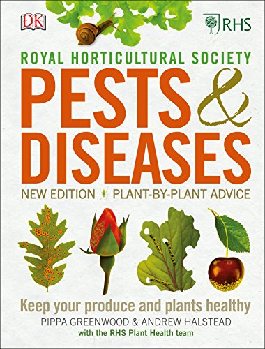 RHS Pests & Diseases: New Edition, Plant-by-plant Advice, Keep Your Produce and Plants Healthy from DK