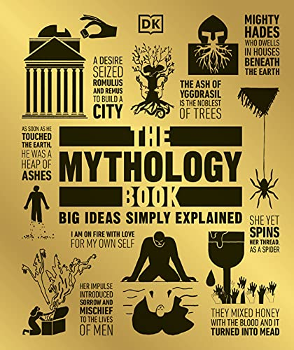 The Mythology Book: Big Ideas Simply Explained from DK