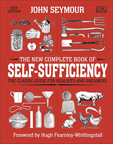 The New Complete Book of Self-Sufficiency: The Classic Guide for Realists and Dreamers (Dk) from DK