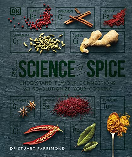 The Science of Spice: Understand Flavour Connections and Revolutionize your Cooking from DK