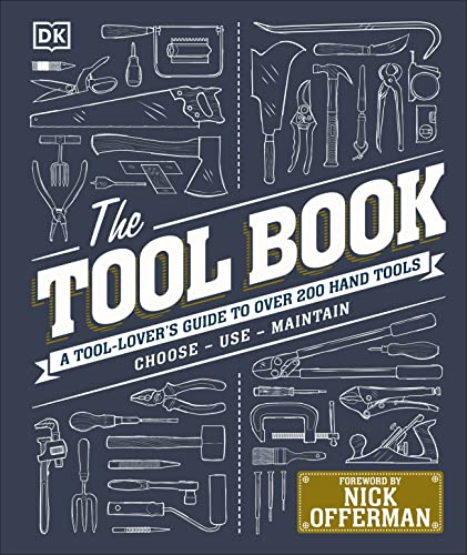 The Tool Book: A Tool-Lover's Guide to Over 200 Hand Tools (Dk) from DK