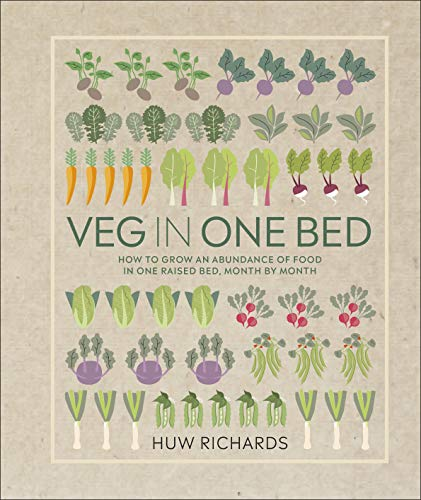Veg in One Bed: How to Grow an Abundance of Food in One Raised Bed, Month by Month from DK