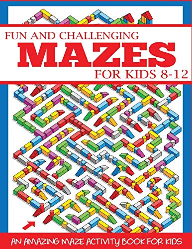 Fun and Challenging Mazes for Kids 8-12: An Amazing Maze Activity Book for Kids (Maze Books for Kids) from DP Kids
